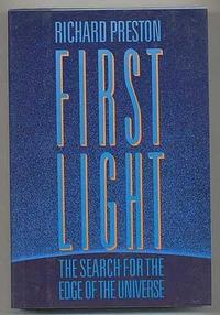 First Light: The Search for the Edge of the Universe cover