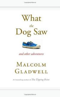 What the Dog Saw: And Other Adventures cover