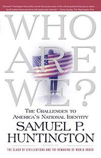 Who Are We? The Challenges to America's National Identity cover