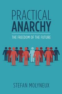 Practical Anarchy: The Freedom of the Future cover