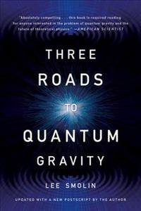 Three Roads to Quantum Gravity cover
