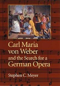 Carl Maria von Weber and the Search for a German Opera cover