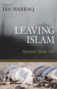 Leaving Islam: Apostates Speak Out cover