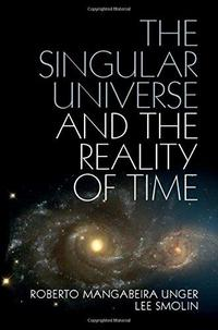 The Singular Universe and the Reality of Time cover