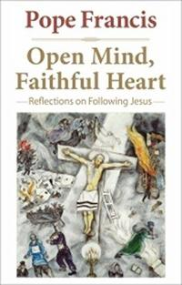 Open Mind, Faithful Heart: Reflections on Following Jesus cover