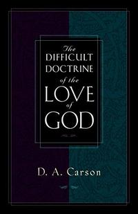 The Difficult Doctrine of the Love of God cover