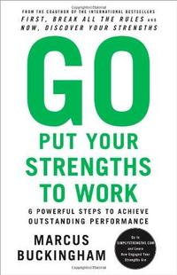 Go Put Your Strengths to Work cover