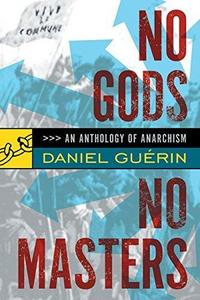 No Gods No Masters: An Anthology of Anarchism cover