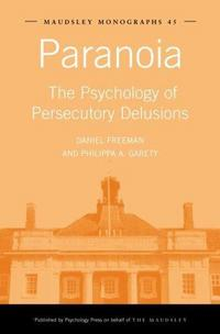 Paranoia : the psychology of persecutory delusions cover