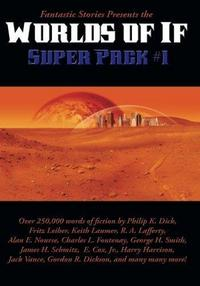 Fantastic Stories Presents the Worlds of If Super Pack #1 cover