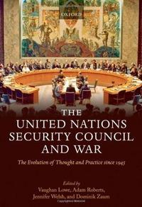 The United Nations Security Council and War: The Evolution of Thought and Practice since 1945 cover