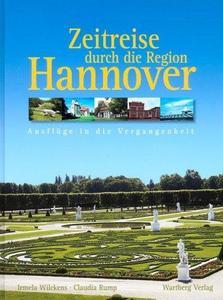 Zeitreise durch die Region Hannover : Ausflüge in die Vergangenheit cover