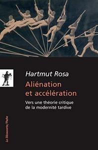 Aliénation et accélération : Vers une théorie critique de la modernité tardive cover