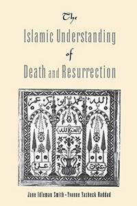 The Islamic Understanding of Death and Resurrection