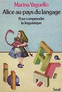 Alice au pays du langage - Pour comprendre la linguistique cover
