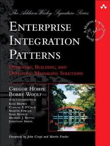 Enterprise Integration Patterns: Designing, Building, and Deploying Messaging Solutions cover