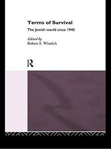 Terms of Survival: The Jewish World Since 1945