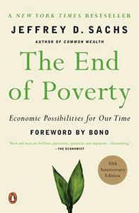 The End of Poverty: Economic Possibilities for Our Time cover