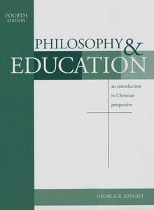 Philosophy & Education: An Introduction in Christian Perspective cover