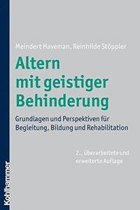 Altern mit geistiger Behinderung Grundlagen und Perspektiven für Begleitung, Bildung und Rehabilitation cover