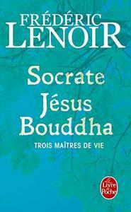 Socrate, Jesus, Bouddha cover