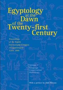 Egyptology at the Dawn of the Twenty-First Century Volume 3 cover