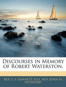 Discourses in Memory of Robert Waterston. cover