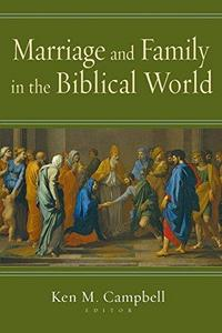 Marriage and Family in the Biblical World cover
