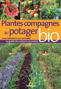 Plantes compagnes au potager bio : Le guide des cultures associées cover