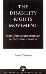 The Disability Rights Movement : From Deinstitutionalization to Self-Determination