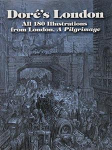 Doré's London: All 180 Illustrations from London, A Pilgrimage cover