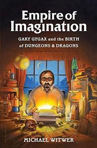 Empire of Imagination: Gary Gygax and the Birth of Dungeons & Dragons cover