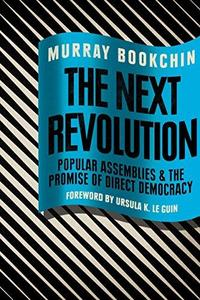 The Next Revolution: Popular Assemblies and the Promise of Direct Democracy cover