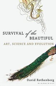Survival of the Beautiful : Art, Science, and Evolution cover