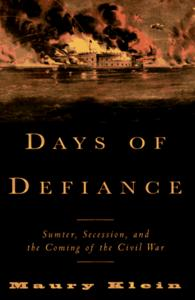 Days of Defiance: Sumter, Secession, and the Coming of the Civil War cover