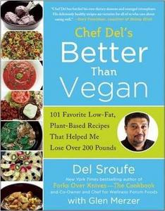 Better Than Vegan: 101 Favorite Low-Fat, Plant-Based Recipes That Helped Me Lose Over 200 Pounds cover