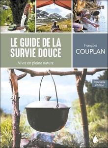 Le guide de la survie douce : Vivre en pleine nature cover