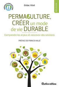 Permaculture, créer un mode de vie durable : comprendre les enjeux et concevoir des solutions cover