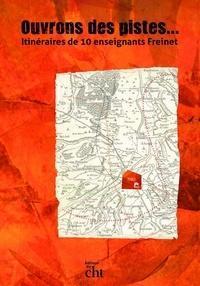 Ouvrons des pistes... : Itinéraires de 10 enseignants Freinet cover