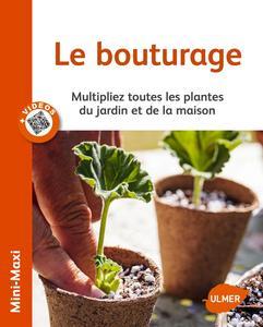 Le bouturage : multipliez toutes les plantes du jardin et de la maison cover