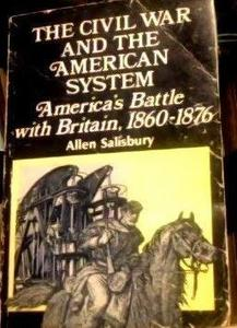 The Civil War and the American system : America's battle with Britain, 1860-1876