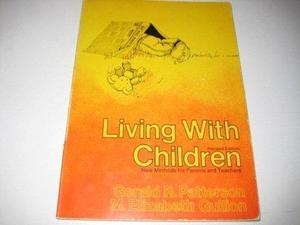 Living with Children: New Methods for Parents and Teachers cover