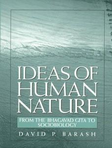 Ideas of Human Nature: From the Bhagavad Gita to Sociobiology cover