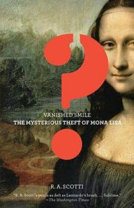 Vanished Smile : The Mysterious Theft of the Mona Lisa cover