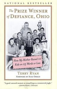 The Prize Winner of Defiance, Ohio: How My Mother Raised 10 Kids on 25 Words or Less cover