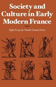Society and Culture in Early Modern France: Eight Essays cover