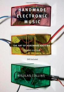 Handmade Electronic Music : The Art of Hardware Hacking cover