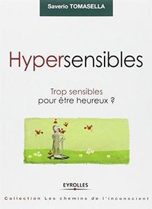 Hypersensibles: Trop sensibles pour être heureux? cover