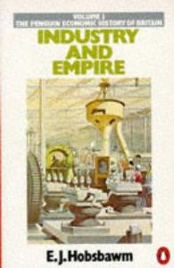 Industry and Empire: The Birth of the Industrial Revolution cover
