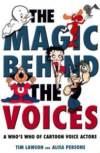 The Magic Behind the Voices: A Who's Who of Cartoon Voice Actors cover